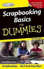 Scrapbooking for Dummies, Ultra Pro Edition by Jeanne Wines-Reed; Joan Wines