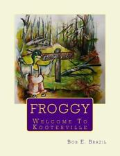Froggy : Welcome to Kooterville by Bob Brazil (2014, Paperback, Large Type)