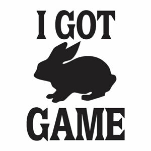 I Got Game Rabbit Hunting - Decal Sticker - Multiple Color & Sizes - ebn392