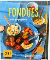 Fondues + Kochbuch GU Ratgeber + Fein aufgegabelt + Überraschende Ideen + Party