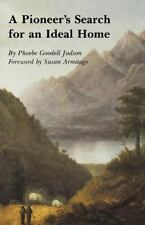 A Pioneer's Search for an Ideal Home, Judson, Phoebe Goodell, 0803275595, Book,