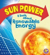 Sun Power: A Book about Renewable Energy (Paperback or Softback)