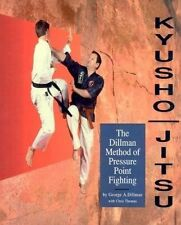 Kyusho-Jitsu: The Dillman Method of Pressure Point Fighting by George A. Dillman