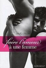 Faire l'amour à une femme.Sacha FAUSTER.Marabout Z017