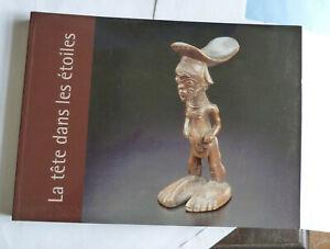 LOOS BAYET CALTAUX LA TETE DANS LES ETOILES APPUIS-NUQUE D'AFRIQUE .BRUNEAF 2012