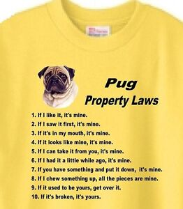 Dog T Shirt - Pug Property Laws ---------- Also Sweatshirt Available