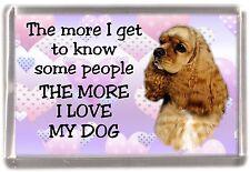 "American Cocker Spaniel Fridge Magnet No2 ""THE MORE I LOVE MY DOG""  by Starprint"