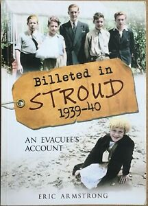 Billeted in Stroud 1939-40: An Evacuees Account By Eric Armstrong Local History