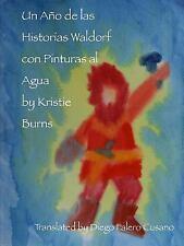 Un Ano de Las Historias Waldorf con Pinturas Al Agua by Kristie Burns (2014,...