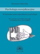 Psychologia resocjalizacyjna Ostrowska Krystyna