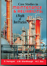 Case Studies in Maintenance and Reliability by V. Narayan, J. Wardhaugh & M. Das