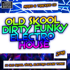 Old Skool Dirty Funky Electro House CD DJ NEW MIX 2018 Vocal Electro House Music