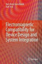 Electromagnetic Compatibility for Device Design and System Integration by Karl-H