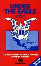 Under The Eagle: United States Intervention in Central America and the Caribbea