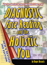 Diagnostic Face Reading and the Holistic You, Revised 3rd Edition Roger Bezanis