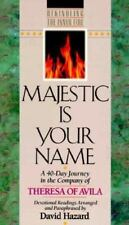 Majestic Is Your Name: A 40-Day Journey in the Company of Theresa of Avila