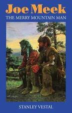 Joe Meek: The Merry Mountain Man (Paperback or Softback)