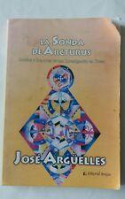 La Sonda de Arcturus Relatos y Reportes de una Investigación Jose Argüelles Span