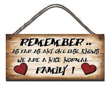 SHABBY CHIC FUNNY WOODEN SIGN REMEMBER WE ARE A NORMAL FAMILY    GIFT PRESENT 57