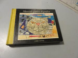 Manuale pratico di grafica - Ettore Maiotti  Fabbri Editore  Prima Edizione 1985
