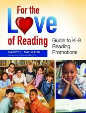 For the Love of Reading: Guide to K-8 Reading Promotions (Paperback or Softback)