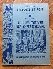 HISTOIRE ETJOIE CAHIER No 22 LE CHEF-D'OEUVRE DES CHEFS-D'OEUVRE TBE   (A13)