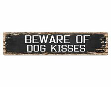 SP0424 Beware of Dog Kisses Sign Bar Store Shop Pub Cafe Home Shabby Chic Decor