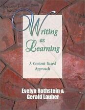 Writing as Learning: A Content-Based Approach Rothstein, Evelyn B., Lauber, Ger