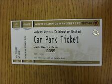 21/11/2007 Ticket: Wolverhampton Wanderers v Colchester United [Official Car Par