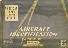 AIRCRAFT IDENTIFICATION - FRIEND OR FOE? #4 : US TYPES FOR THE R.A.F./ DOWNLOAD