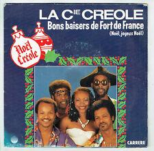LA COMPAGNIE CREOLE Vinyle 45T BONS BAISERS FORT DE FRANCE Joyeux Noêl NOËL