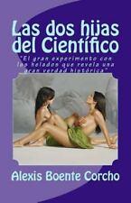 Las Dos Hijas Del Científico : El Gran Experimento con Los Helados Que Revela...