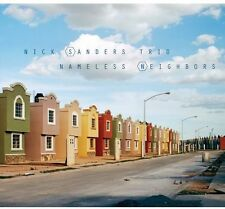 Nick Sanders Trio - Nameless Neighbors [New CD]