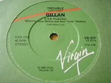 "GILLAN - TROUBLE   7"" VINYL"