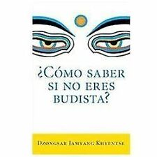 Como saber si no eres budista? (What Makes You Not a Buddhist) (Spanish Edition)