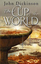 SIGNED - THE CUP OF THE WORLD - JOHN DICKINSON - HARDBACK/DJ - 1ST/1ST - 2004