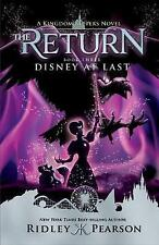 Kingdom Keepers: The Return Book Three Disney at Last by Pearson, Ridley | Hardc