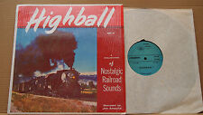 HIGHBALL A COLLECTION OF NOSTALGIC RAILROAD SOUNDS MOBILE FIDELITY RECORDS MF-4