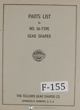 Fellows 36-Type Gear Shaper Machine parts Lists Manual 1956