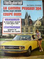 L'AUTO JOURNAL 1971 13 PEUGEOT 304 COUPE CAB BER AUDI 100 COUPE S GP DE HOLLANDE