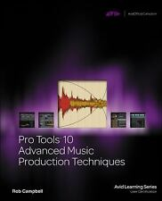 Pro Tools 10 Advanced Music Production Techniques (Avid Learning Series), Campbe