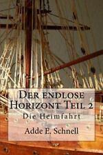 Der Endlose Horizont: Der Endlose Horizont, Teil 2 : Die Heimfahrt by Adde...