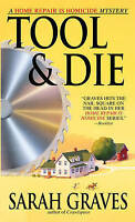 NEW Tool & Die: A Home Repair is Homicide Mystery by Sarah Graves