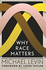 NEW Why Race Matters by Michael Levin