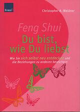 FENG SHUI - Du bist , wie Du liebst - Christopher Weidner BUCH