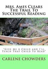 Mrs. Ames Clears the Trail to Successful Reading : Give Me a Child and I'll...
