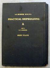 Practical Shipbuilding VOL III A Ships Plans De Rooij 11 Figures Ex US Navy G/VG