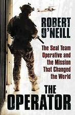 Operator: The Seal Team Operative And The Mission That Changed The World