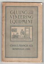 1920s CHAS FRANCIS CATALOG Gluing Veneering Machines EQUIPMENT Rushville Indiana