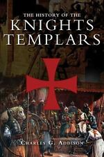 The History of the Knights Templars, Addison, Charles G.